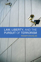 Cover image for Law, Liberty, and the Pursuit of Terrorism