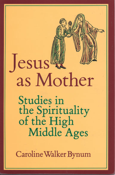 Cover image for Jesus as mother: studies in the spirituality of the High Middle Ages
