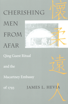 Cover image for Cherishing men from afar: Qing guest ritual and the Macartney Embassy of 1793