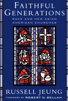 Cover image for Faithful generations: race and new Asian American churches