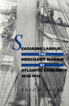 Cover image for Seafaring labour: the merchant marine of Atlantic Canada, 1820-1914