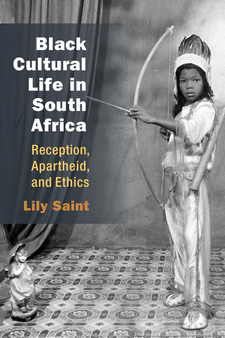 Cover image for Black Cultural Life in South Africa: Reception, Apartheid, and Ethics