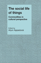 Cover image for The social life of things: commodities in cultural perspective