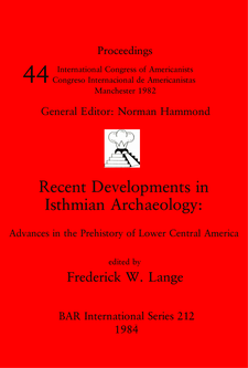 Cover image for Recent Developments in Isthmian Archaeology: Advances in the Prehistory of Lower Central America