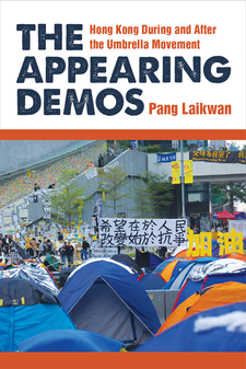 Cover image for The Appearing Demos: Hong Kong During and After the Umbrella Movement