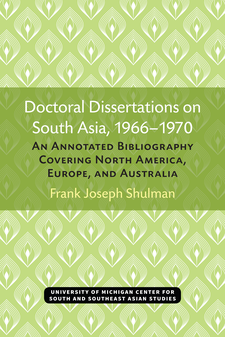 Cover image for Doctoral Dissertations on South Asia, 1966–1970: An Annotated Bibliography Covering North America, Europe, and Australia
