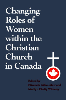 Cover image for Changing roles of women within the Christian church in Canada