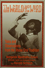 Cover image for The world and the word: tales and observations from the Xhosa oral tradition