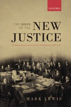 Cover image for The birth of the new justice: the internationalization of crime and punishment, 1919-1950