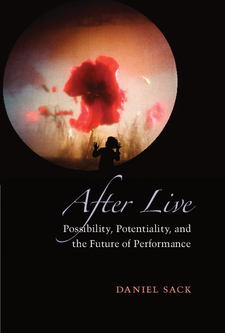 Cover image for After Live: Possibility, Potentiality, and the Future of Performance