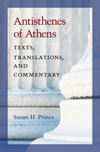 Cover image for Antisthenes of Athens: Texts, Translations, and Commentary