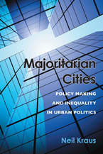 Cover image for Majoritarian Cities: Policy Making and Inequality in Urban Politics