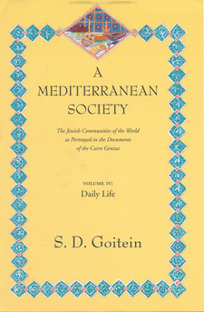 Cover image for A Mediterranean society: the Jewish communities of the Arab world as portrayed in the documents of the Cairo Geniza, Vol. 4