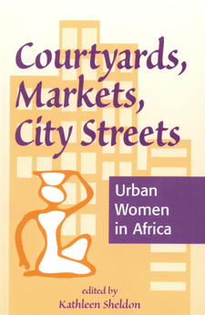 Cover image for Courtyards, markets, city streets: urban women in Africa