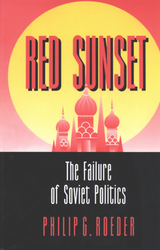 Cover image for Red sunset: the failure of Soviet politics