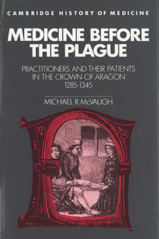 Cover image for Medicine before the plague: practitioners and their patients in the crown of Aragon, 1285-1345