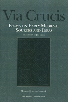 Cover image for Via Crucis: essays on early medieval sources and ideas in memory of J.E. Cross
