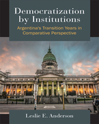 Cover image for Democratization by Institutions: Argentina's Transition Years in Comparative Perspective