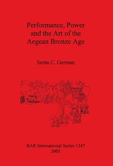 Cover image for Performance, Power and the Art of the Aegean Bronze Age
