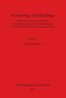 Cover image for Archaeology and Buildings: Papers from a session held at the European Association of Archaeologists Fifth Annual Meeting in Bournemouth 1999
