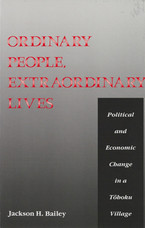 Cover image for Ordinary people, extraordinary lives: political and economic change in a Tōhoku village