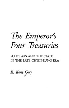 Cover image for The emperor's four treasuries: scholars and the state in the late Ch'ien-lung era
