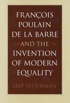Cover image for François Poulain de la Barre and the invention of modern equality