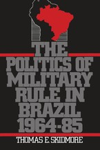 Cover image for The politics of military rule in Brazil, 1964-85