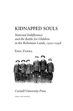 Cover image for Kidnapped Souls: National Indifference and the Battle for Children in the Bohemian Lands, 1900-1948
