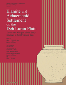 Cover image for Elamite and Achaemenid Settlement on the Deh Luran Plain: Towns and Villages of the Early Empires in Southwestern Iran