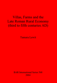 Cover image for Villas, Farms and the Late Roman Rural Economy (third to fifth centuries AD)