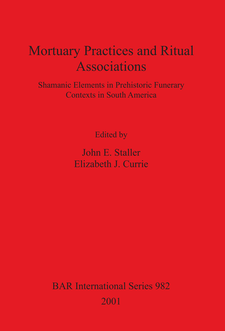 Cover image for Mortuary Practices and Ritual Associations: Shamanic Elements in Prehistoric Funerary Contexts in South America