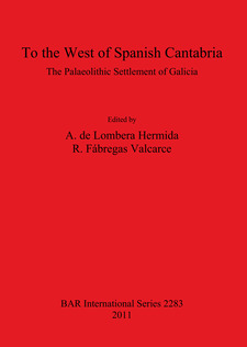 Cover image for To the West of Spanish Cantabria: The Palaeolithic Settlement of Galicia