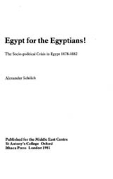 Cover image for Egypt for the Egyptians!: the socio-political crisis in Egypt, 1878-1882
