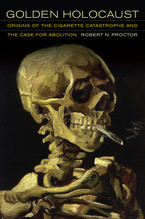 Cover image for Golden holocaust: origins of the cigarette catastrophe and the case for abolition