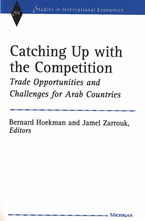 Cover image for Catching Up with the Competition: Trade Opportunities and Challenges for Arab Countries