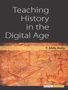 Cover image for Teaching History in the Digital Age