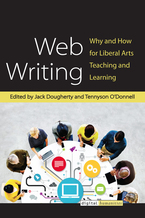 Cover image for Web Writing: Why and How for Liberal Arts Teaching and Learning