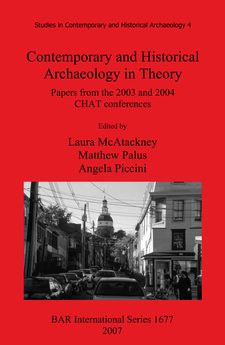 Cover image for Contemporary and Historical Archaeology in Theory: Papers from the 2003 and 2004 CHAT Conferences