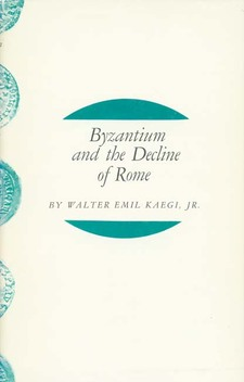 Cover image for Byzantium and the decline of Rome