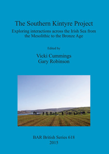 Cover image for The Southern Kintyre Project: Exploring interactions across the Irish Sea from the Mesolithic to the Bronze Age