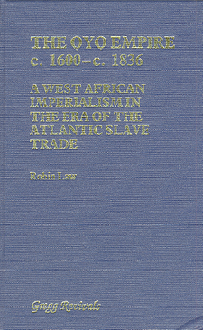 Cover image for The Ọyọ Empire, c.1600-c.1836: a West African imperialism in the era of the Atlantic slave trade