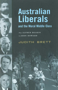 Cover image for Australian liberals and the moral middle class: from Alfred Deakin to John Howard