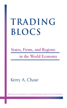 Cover image for Trading Blocs: States, Firms, and Regions in the World Economy