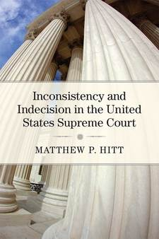 Cover image for Inconsistency and Indecision in the United States Supreme Court