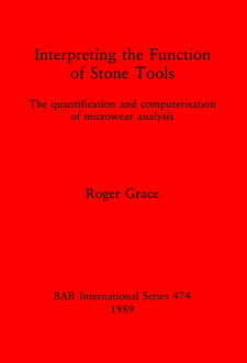 Cover image for Interpreting the Function of Stone Tools: The quantification and computerisation of microwear analysis
