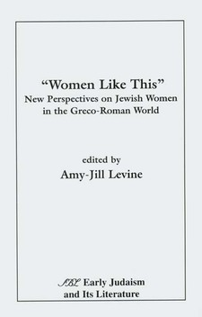 "Cover image for ""Women like this"": new perspectives on Jewish women in the Greco-Roman world"