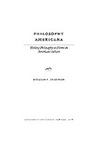 Cover image for Philosophy Americana: making philosophy at home in American culture