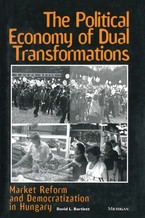 Cover image for The political economy of dual transformations: market reform and democratization in Hungary