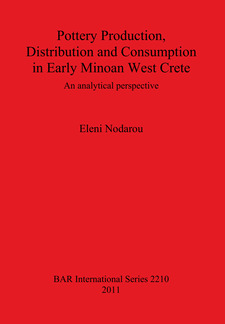 Cover image for Pottery Production, Distribution and Consumption in Early Minoan West Crete: An analytical perspective